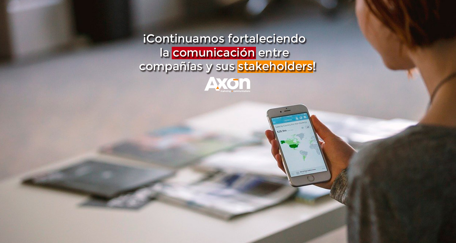 Comunicación entre empresas y stakeholders ha crecido durante la pandemia, según estudio de AXON Marketing and Communications.